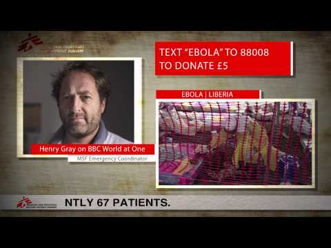 EBOLA | Henry Gray, MSF Emergency Coordinator on BBC World at One