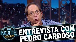 Entrevista com Pedro Cardoso   The Noite (09/11/17)