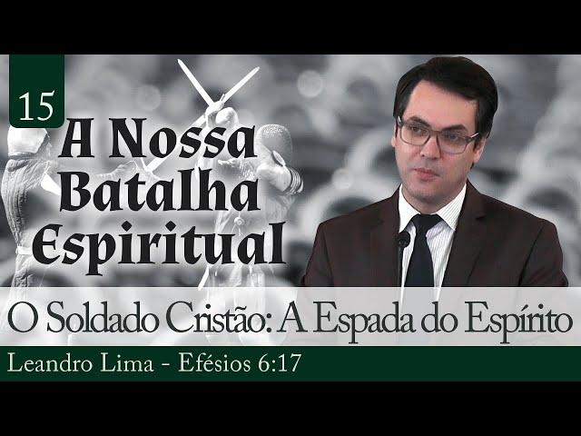 15. O Soldado Cristão: A Espada do Espírito - Leandro Lima