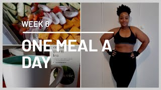ONE MEAL A DAY | WEEK 6 | WEIGHT LOSS JOURNEY  #fitnessvlog