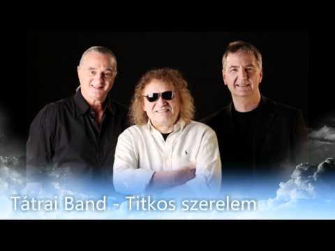 Tátrai Band - Titkos Szerelem [HD]