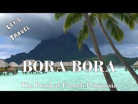 Let's Travel: Bora Bora - The Pearl of French Polynesia [German] [English Subtitles]
