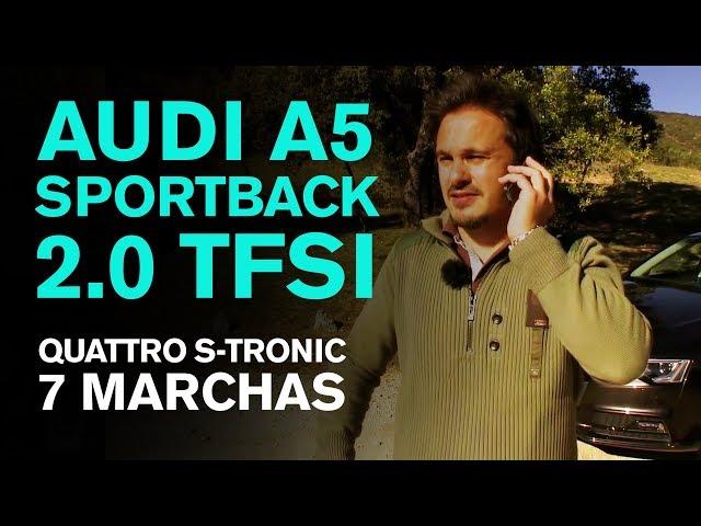 Audi A5 Sportback 2.0 TFSI quattro S-Tronic 7 marchas. Vídeo prueba, coche deportivo