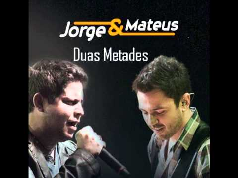 Video: Jorge e Mateus - Duas Metades [OFICIAL 2012] 480x360 px - VideoPotato.com