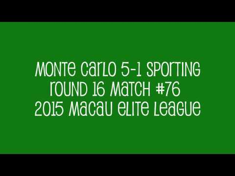 Monte Carlo 5-1 Sporting Clube de Macau Round 16 Match #76 2015 Macau Elite League