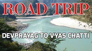Road Trip to Vyas Chatti via Devprayag