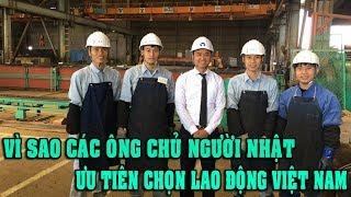 Vì sao người Nhật ưu tiên chọn lao động người Việt Nam