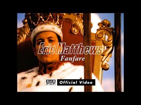 Eric Matthews – Fanfare [OFFICIAL VIDEO]