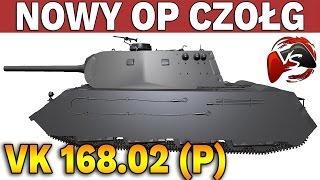 NOWY OP CZOŁG PREMIUM? - VK 168.02 (P) - World of Tanks