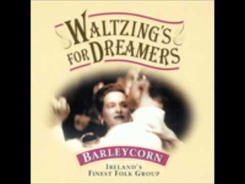 Waltzing for Dreamers - The Barleycorn