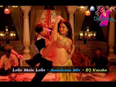 Laila Main Laila  Americano Mix - DJ Varsha Club Remix - DjDuniya...