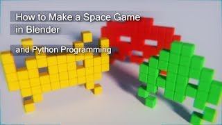 Space Invaders Game with Blender (Python Programming)