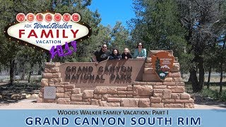Grand Canyon | South Rim | Family Vacation Adventures: Part 1
