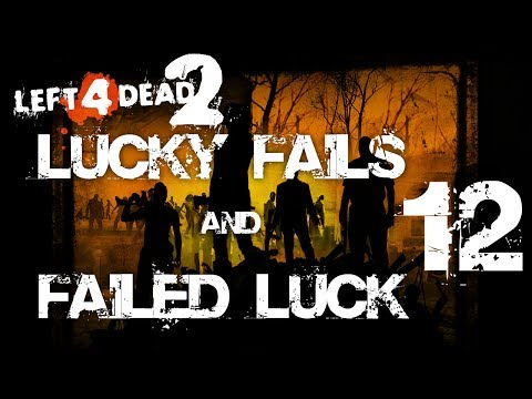 Left 4 Dead 2 - Lucky Fails & Failed Luck 12