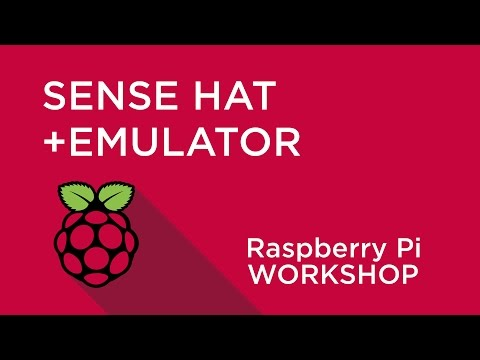 Raspberry Pi Workshop - Chapter 2 - Using HATs and the Sense HAT Emulator