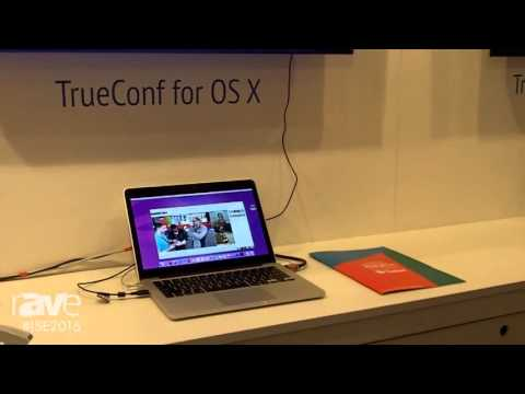 ISE 2016: TrueConf Presents 4K Videoconferencing Solutions