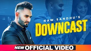 Downcast (Official Video) | Naw Sandhu | Latest Punjabi Songs 2019 | Speed Records