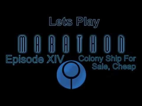 Marathon Let's Play Episode 14: Colony Ship For Sale, Cheap