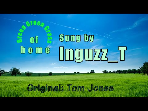 Green Green Grass Of Home (Tom Jones) - Inguzz_T