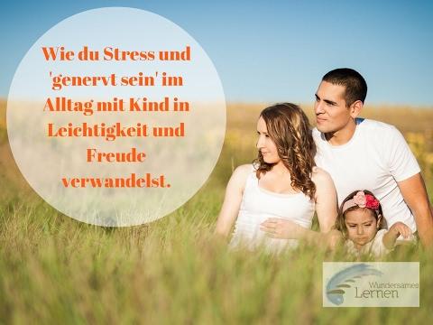 Stress und 'genervt mit Kindern in Leichtigkeit und Freude verwandeln kannst