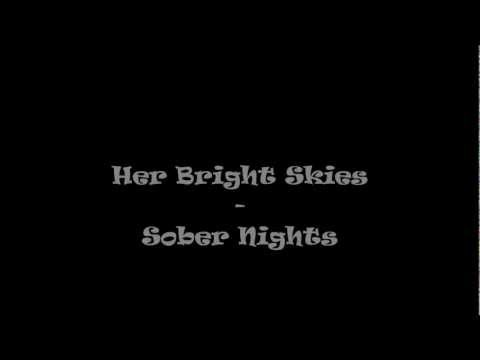 Her Bright Skies - Sober Nights