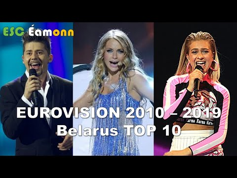 Belarus - Eurovision Song Contest – My Top 10 (2010 – 2019)