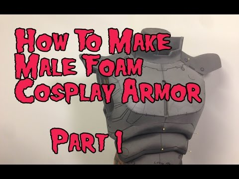 How to Make Male Foam Cosplay Armor. Tutorial Part 1
