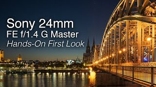 Sony FE 24mm f/1.4 G Master | Hands-On First Look at Photokina 2018