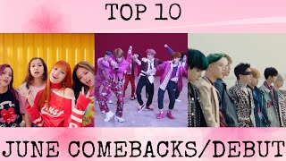 Top 10 Comeback/Debut (June 2017)