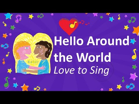 Hello Around the World Song | Sing Hello in Different Languages | Children Love to Sing