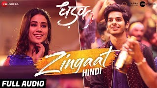 Zingaat Hindi Full Audio Dhadak Ishaan Janhvi Ajay Atul Amitabh Bhattacharya