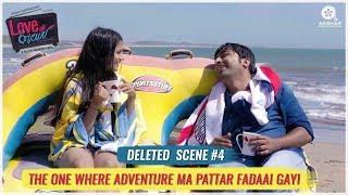 Deleted Scene #4 | Love Ni Bhavai | The One Where Adventure Ma Pattar Fadaai Gayi