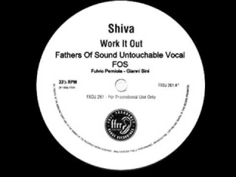 Shiva Work It Out - Fathers Of Sound Untouchable Vocal - 1995...