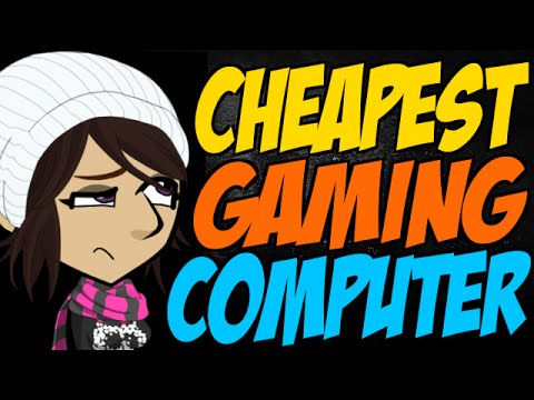 What Is The Cheapest Gaming Computer On The Market?