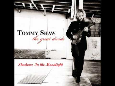 Tommy Shaw - Shadows In The Moonlight