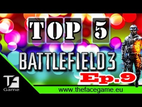 BF3 TOP 5 - Plays Ep.9