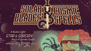 RPG Review -  Solar Blades & Cosmic Spells