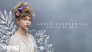 Grace VanderWaal - Escape My Mind (Audio)