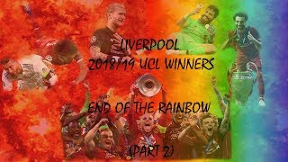 (Part 2) Liverpool: Champions League Winners 2019 - Kyiv to Madrid - End of the Rainbow