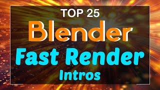 Top 25 Blender Fast Render Intro Templates 2017! Free Download Fast Rendering Intro Template
