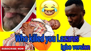 JESUS AND LAZARUS THE IGBO VERSION  BY SWA G COMEDY