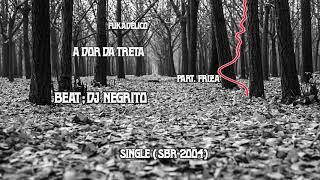 Fukadélico Música a Dor da treta - part: Friza - single (SBR-2004)