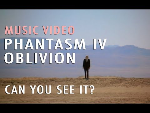 Music Video: Have You Seen It? (Phantasm IV: Oblivion)