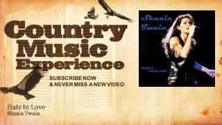 Shania Twain - Hate to Love - Country Music Experience