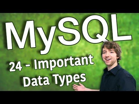 MySQL 24 - Important Data Types