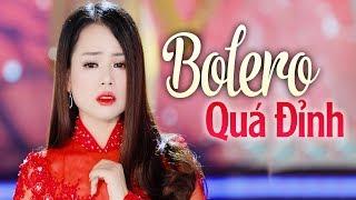 Bolero Đỉnh Nhất 2018 - Biết Đến Bao Giờ - LK Nhạc Trữ Tình Bolero Hải Ngoại 2018