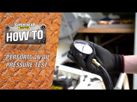 How to - Preform a Oil Pressure Test