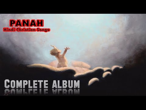 Hindi Christian songs - PANAH complete album