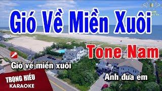 Karaoke Gió Về Miền Xuôi Tone Nam Nhạc Sống | Trọng Hiếu