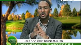 QOYSYAHAN QAYBTII 3AAD  HOOYADA ISMAACIIL MIICAAD SOMALI CHANNEL 07 05 2014